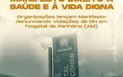 COVID-19: Organizações e entidades sociais lançam Manifesto denunciando violações de direitos humanos em hospital de Parintins (AM)