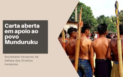 Sociedade Paraense de Defesa dos Direitos Humanos publica carta em apoio ao Povo Munduruku de Jacareacanga (PA)