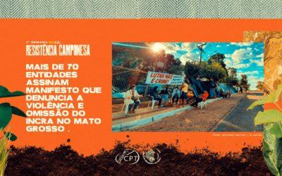 Mais de 70 entidades assinam manifesto que denuncia a violência e a omissão do INCRA no Mato Grosso