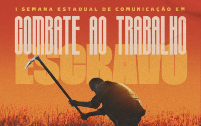 CPT Mato Grosso realiza 1ª Semana Estadual de Comunicação e Combate ao Trabalho Escravo
